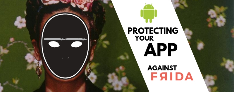 Protecting Android apps from Frida
